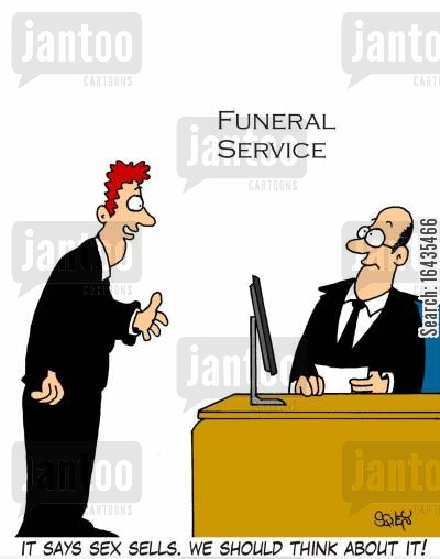 funeral services cartoon humor: 'It says sex sells. We should think about it!'