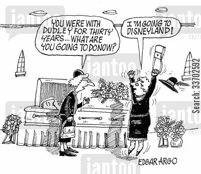 thirty years of marriage cartoon humor: 'You were with Dudley for thirty years...what are you going to do now?' 'I'm going to Disneyland!'