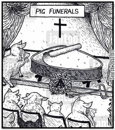 canned cartoon humor: Pig funerals.