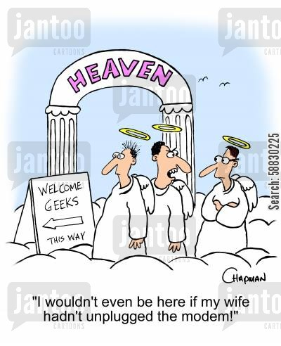 modems cartoon humor: 'I wouldn't even be here if my wife hadn't unplugged the modem!'