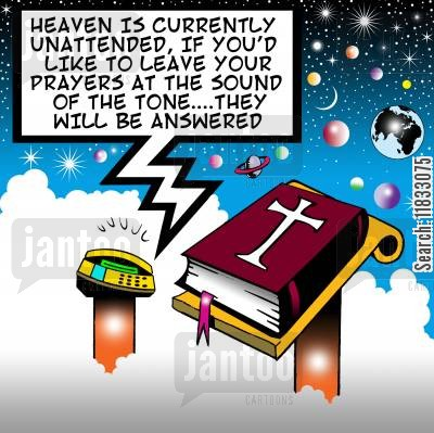 answer machine cartoon humor: Heaven is unattended...leave your prayers at the sound of the tone.