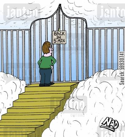 bouncer cartoon humor: God has put a sign outside the Pearly gates - Back in 5 Minutes