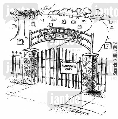 grave yard cartoon humor: Shady Rest Cemetery - residents only.