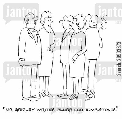 blurbs cartoon humor: 'Mr. Gridley writes blurbs for tombstones.'