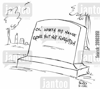 gone cartoon humor: 'Ol' what's his name - Gone but not forgotten.'