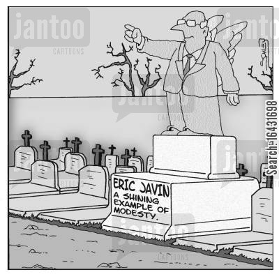 epitaph cartoon humor: Eric Javin - A shining example of modesty