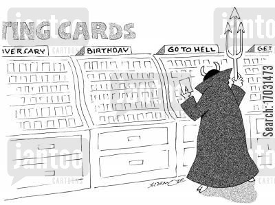 special occasions cartoon humor: Cards: AnniversaryBirthdayGo To Hell.