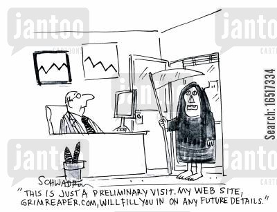 preliminary cartoon humor: 'This is just a preliminary visit. My web site, grimreaper.com, will fill you in on any future details.'