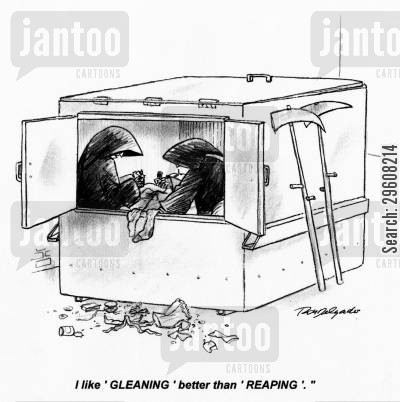 skip cartoon humor: 'I like 'gleaning' better than 'reaping'.'