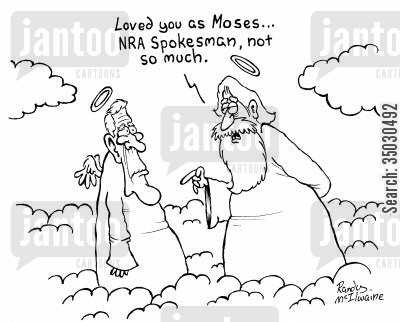 spokesmen cartoon humor: 'Loved you as Moses... NRA Spokesman, not so much.'