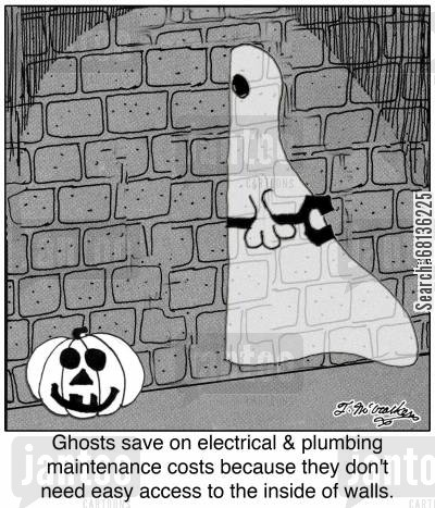 brick layers cartoon humor: Ghosts save on electrical & plumbing maintenance costs because they don't need easy access to the inside of walls.