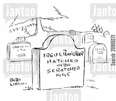 epitaph cartoon humor: Fred Penfeather - hatched 1934, scratched 1995.
