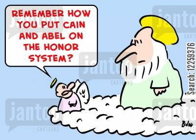 honor system cartoon humor: 'Remember how you put Cain and Abel on the honor system'