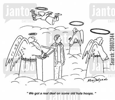 the afterlife cartoon humor: 'We got a real deal on some old hula hoops.'