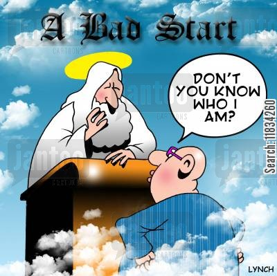 heavenly gate cartoon humor: A bad start: 'Don't you know who I am?'