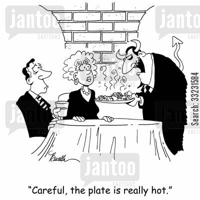 hot plate cartoon humor: 'Careful, the plate is really hot.'