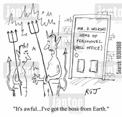 bosses from hell cartoon humor: 'It's awful...I've got the boss from Earth.'