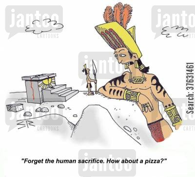 central america cartoon humor: 'Forget the human sacrifice. How about a pizza?'