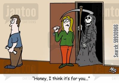 doorbell cartoon humor: A woman answers the door to find Death and she turns to her husband and says - 'Honey, I think it's for you...'