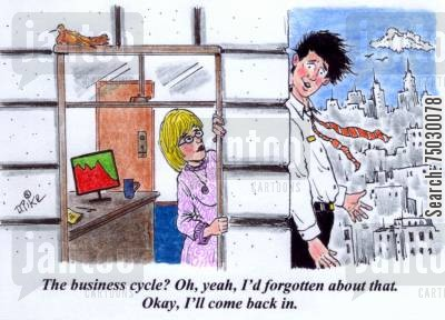 skyscraper cartoon humor: 'The business cycle? Oh,yeah, I'd forgotten about that. Okay, I'll come back in.'