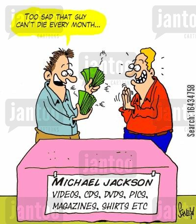 michael jackson merchandise cartoon humor: 'Too sad that guy can't die every month...'