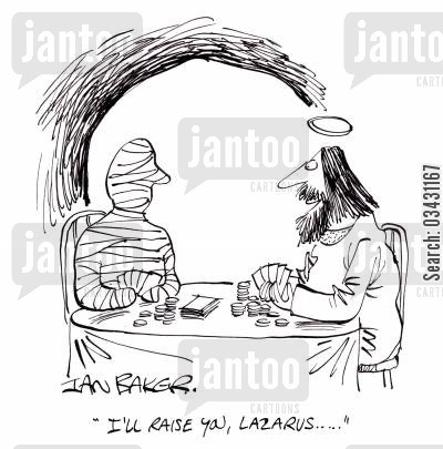 raise you cartoon humor: 'I'll raise you, Lazarus...'