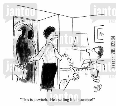 insurance salesman cartoon humor: 'This is a switch. He's selling life inusurance!'
