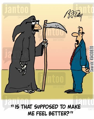 joked cartoon humor: 'Is that supposed to make me feel better?'