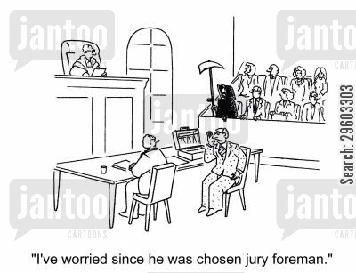 persecution cartoon humor: 'I'm worried since he was chosen by jury foreman.'