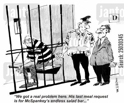 confinement cartoon humor: 'His last meal request is for the endless salad'