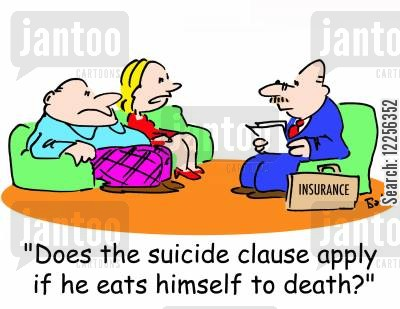 clauses cartoon humor: 'Does the suicide clause apply if he eats himself to death?'