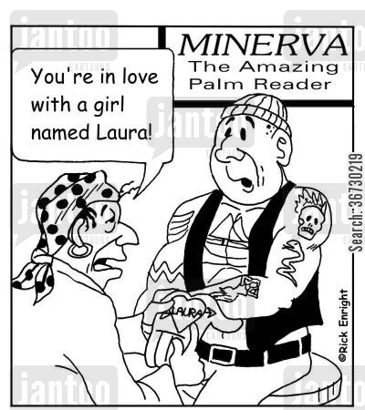 fortune telling cartoon humor: Palm Reader reading 'Laura' heart tattoo on palm 'You're in love with a girl named Laura!'