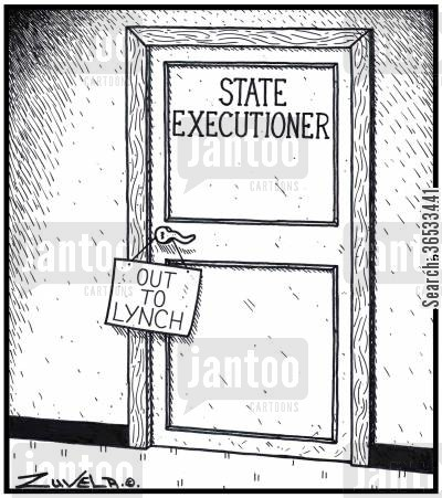 lynch cartoon humor: State Executioner Out to Lynch.