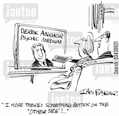 ghost hunter cartoon humor: 'I hope there's something better on the 'other side'!..'