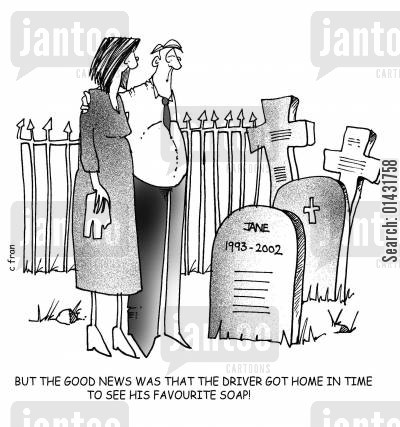 safety limit cartoon humor: But the good news was that the driver got home in time to see his favourite soap.