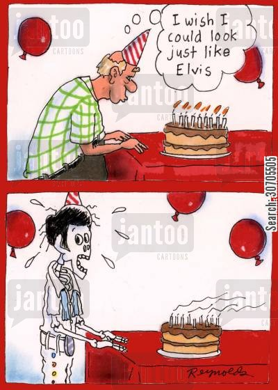 birthday wish cartoon humor: 'I wish I could look just like Elvis.'