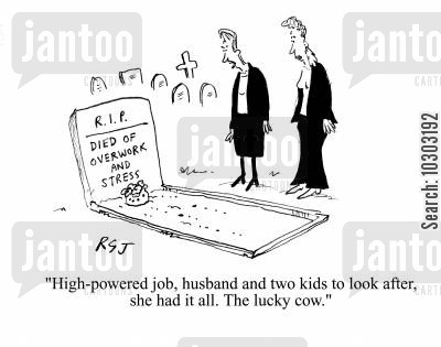 lucky cow cartoon humor: 'High-powered job, husband and two kids to look after, she had it all. The lucky cow.'