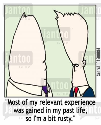 reincarnation cartoon humor: 'Most of my relevant experience was gained in my past life, so I'm a bit rusty.'