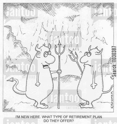 pension plan cartoon humor: 'I'm new here. What type of retirement plan do they offer?'