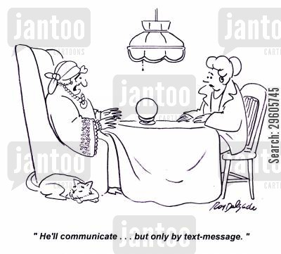 predict cartoon humor: 'He'll communicate... but only by text-message.'