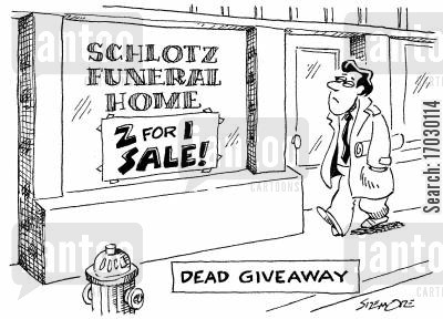 buy one get one free cartoon humor: Funeral home 2 for 1 sale: 'Dead Giveway'