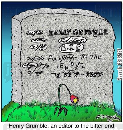 grave markers cartoon humor: Henry Grumble, an editor to the bitter end.