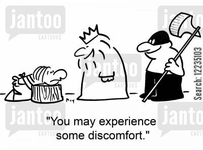 headsman cartoon humor: 'You may experience some discomfort.'