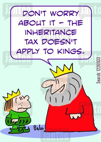 monarch cartoon humor: 'Don't worry about it -- the inheritance tax doesn't apply to kings.'