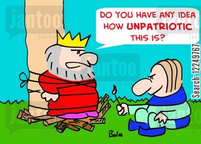 burn at the stake cartoon humor: 'Do you have any idea how UNPATRIOTIC this is?'