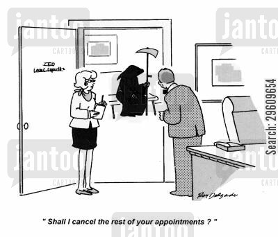 canceling cartoon humor: 'Shall I cancel the rest of your appointments?'