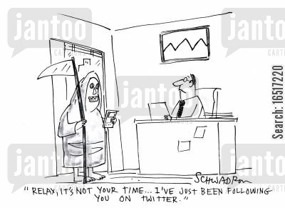 afterlife cartoon humor: 'Relax, it's not your time... I've just been following you on Twitter.'