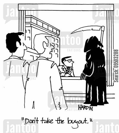 buyouts cartoon humor: 'Don't take the buyout.'