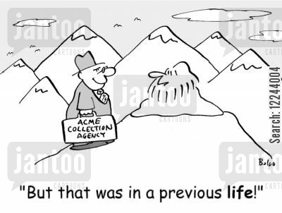 past life cartoon humor: 'But that was in a previous life!'