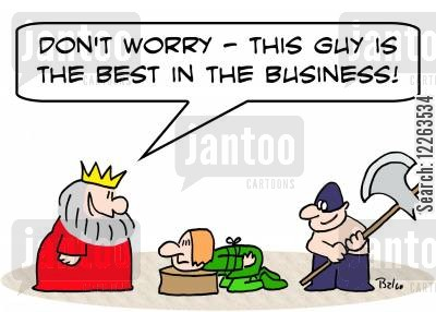 chop off your head cartoon humor: 'Don't worry -- this guy is the best in the business.'